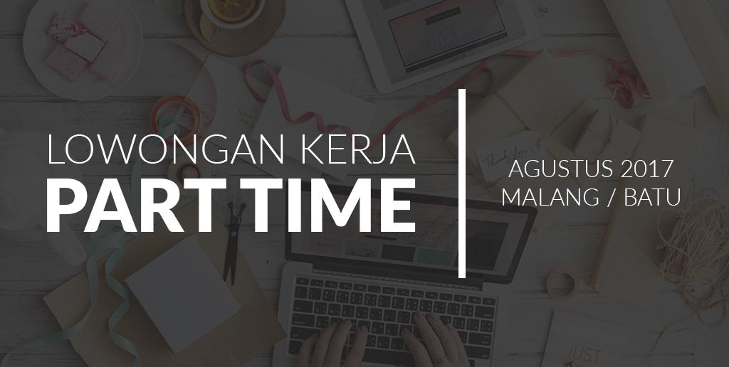 Lowongan Kerja Part Time Agustus 2017 Malang – Batu